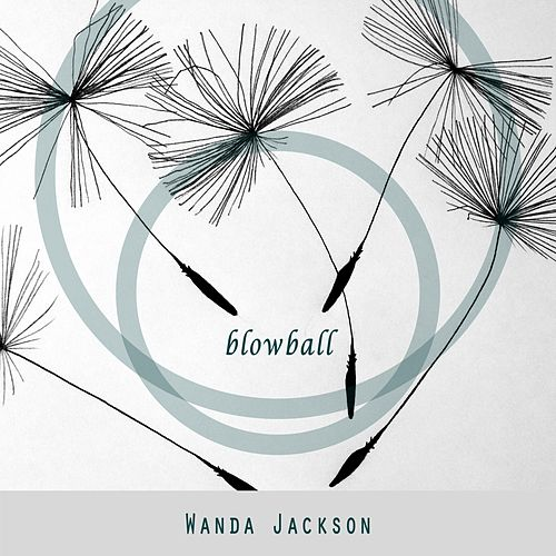 Blowball von Wanda Jackson