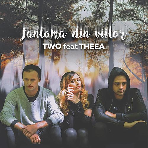 Play & Download Fantoma Din Viitor by Two | Napster