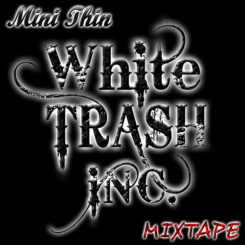 Play & Download White Trash Inc. Mixtape by Minithin | Napster