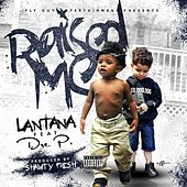 Play & Download Raised Me (feat. Dre P.) by Lantana | Napster