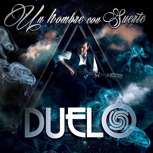 Play & Download Un Hombre Con Suerte by Duelo | Napster