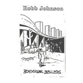 Borderline Ballads by Robb Johnson