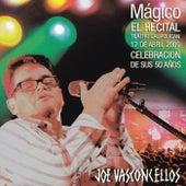 Mágico: El Recital (En Vivo) by Joe Vasconcellos