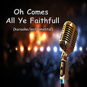 Oh Comes All Ye Faithful (Version Karaoke) by Christmas Karaoke