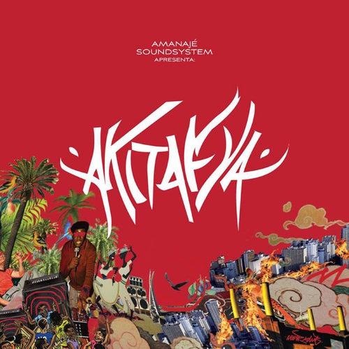 Akitafya de Amanajé Sound System