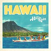 Hawai'i by Hot Rain