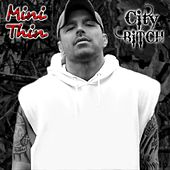 Play & Download City Bitch by Minithin | Napster