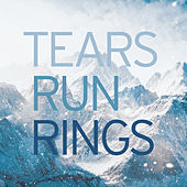In Surges by Tears Run Rings