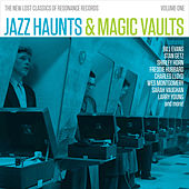 Play & Download Jazz Haunts & Magic Vaults: The New Lost Classics of Resonance Records, Vol. 1 by Various Artists | Napster