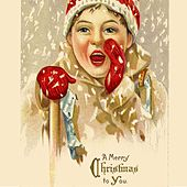 Play & Download A Merry Christmas to You by Various Artists | Napster