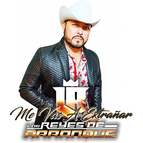 Play & Download Me Vas a Extrañar by Los Reyes De Arranque | Napster
