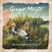 Die Leichtigkeit des Seins by Gregor Meyle