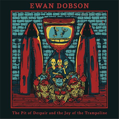 Play & Download The Pit of Despair and the Joy of the Trampoline by Ewan Dobson | Napster