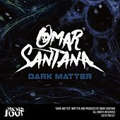 Play & Download Dark Matter by Omar Santana | Napster