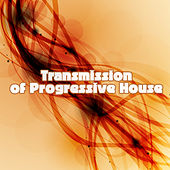 Play & Download Transmission of Progressive House by Various Artists | Napster