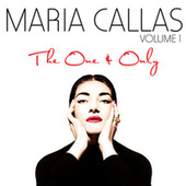Play & Download The One & Only Vol. 1 by Maria Callas | Napster
