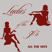 Play & Download Ladies of the 50's (All the Hits) by Various Artists | Napster