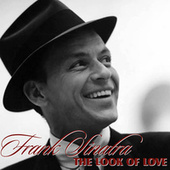 Play & Download The Look of Love by Frank Sinatra | Napster