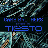 Play & Download Cary Brothers Remixed By Tiësto by Cary Brothers | Napster