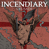 Play & Download Crusade by Incendiary | Napster