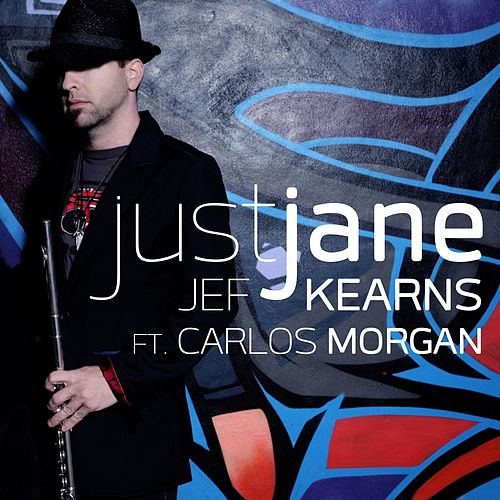 Just Jane (feat. Carlos Morgan) by Jef Kearns