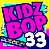 Play & Download Kidz Bop 33 by KIDZ BOP Kids | Napster