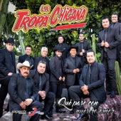 Qué Paso Con Nuestro Amor by La Tropa Chicana