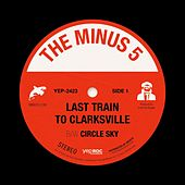 Last Train To Clarksville b/w Circle Sky von The Minus 5