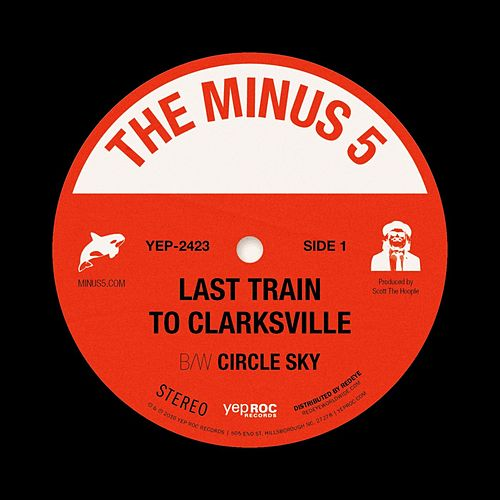 Last Train To Clarksville b/w Circle Sky by The Minus 5
