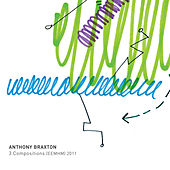 Play & Download 3 Compositions (EEMHM) 2011 by Anthony Braxton | Napster