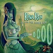 Tiki for the Atomic Age by Kava Kon