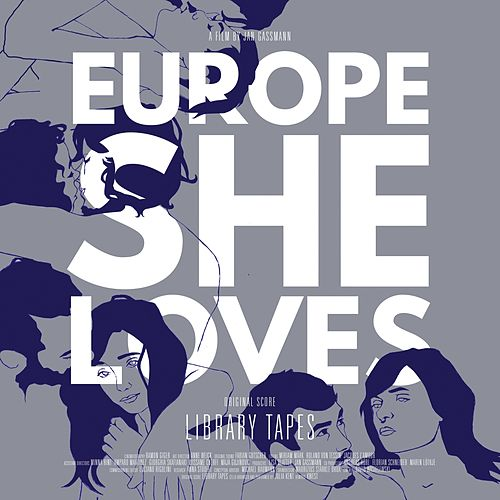 Play & Download Europe, She Loves by Library Tapes | Napster