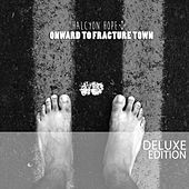 Onward to Fracture Town (Deluxe) by Halcyon Hope