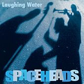 Laughing Water by Spaceheads