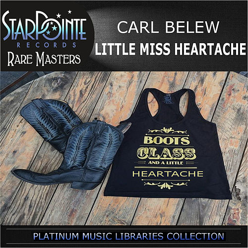 Play & Download Little Miss Heartache (Re-Mixed) by Carl Belew | Napster