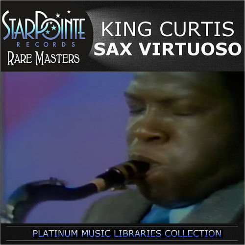 Play & Download Sax Virtuoso by King Curtis | Napster