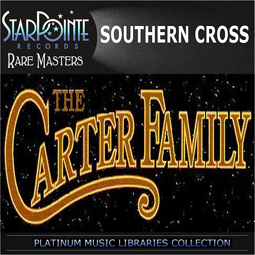 Play & Download Southern Cross (Re-Recorded) by The Carter Family | Napster