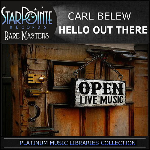 Play & Download Hello out There by Carl Belew | Napster