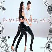 Play & Download Éxitos Bachateros, Vol. 2 by Various Artists | Napster