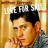 Love for Sale! by Arthur Lyman