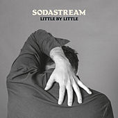 Play & Download Little by Little by Sodastream | Napster