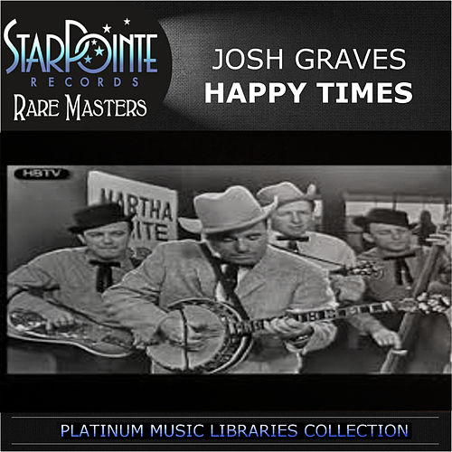 Play & Download Happy Times by Josh Graves | Napster