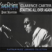 Starting All over Again by Clarence Carter