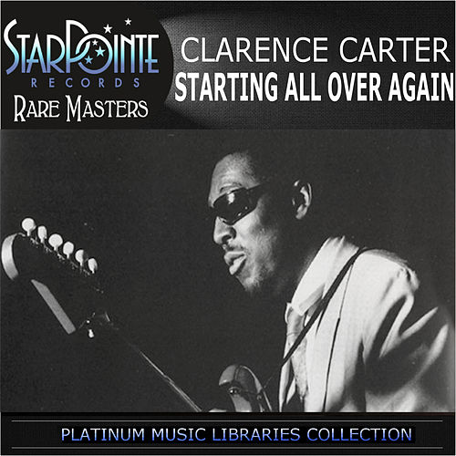 Play & Download Starting All over Again by Clarence Carter | Napster