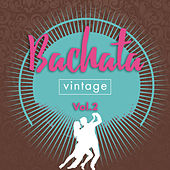 Play & Download Bachata Vintage, Vol. 2 by Various Artists | Napster