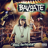 Play & Download Still Instigatin by Bavgate | Napster