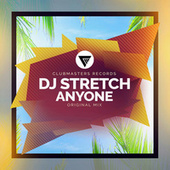 Play & Download Anyone by DJ Stretch | Napster