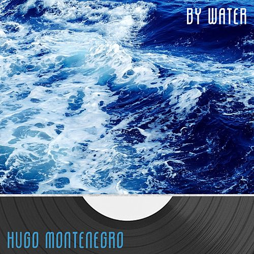 By Water von Hugo Montenegro