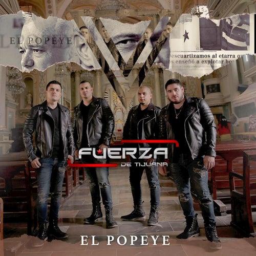 Play & Download El Popeye by Fuerza De Tijuana | Napster
