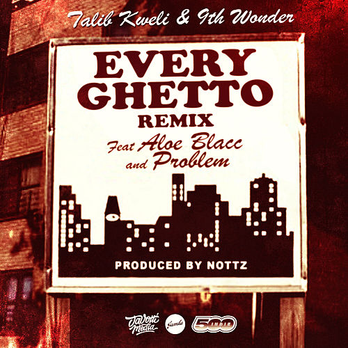 Play & Download Every Ghetto, Pt. 2 (feat. Aloe Blacc & Problem) by Talib Kweli | Napster
